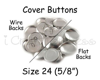 25 Cover Buttons / Fabric Covered Buttons - Size 24 (5/8 inch - 15mm) - Wire Back or Flat Backs - SEE COUPON