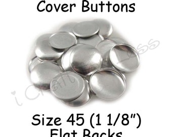 150 Cover Buttons / Fabric Covered Buttons - Size 45 (1 1/8 inch - 28mm) - Flat Backs - SEE COUPON