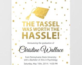 Printable Graduation Invitation, Graduation Announcement, tassel was worth the hassle, Grad Invite, Graduation Party, College Graduation