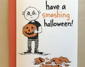 Funny Kid Smashing Pumpkins Trick or Treating Halloween Card
