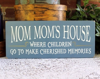 Mom Mom's House Wood Sign - Grandmother - Cherished Memories  - Mother's Day Gift -Signs with Sayings - Personalized Grandparent