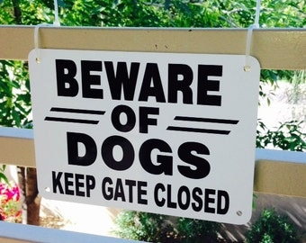 """1 Sign 14"""" x 10"""" Beware of Dogs Keep Gate Closed heavy non rust Aluminun sign Free shipping 24 hrs"""