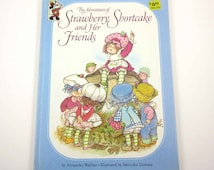 The Adventures of Strawberry Shortcake and Her Friends Vintage 1980s Children's Book by Alexandra Wallner Illustrated Mercedes Llimona
