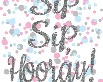 Sip Sip Hooray Glitter text - digital print download