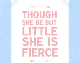 Printable Though She Be But Little She is Fierce Quote Baby Nursery Print Daughter Quote Print 8 x 10 Baby Girl Art Pink White Nursery Art