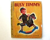 Vintage Busy Timmy Book, 1948 by Simon and Schuster, A Little Golden Book, Illustrated by Eloise Wilkin
