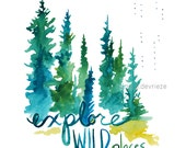 Explore Wild Places - Watercolor Art Print - pine trees, forest, treeline, nature, north woods