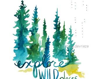 Explore Wild Places - Watercolor Art Print - pine trees, forest, treeline, nature, north woods