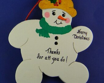 0038 Snowman shape. Free shipping. Message shown is a suggestion. Ornaments can be written with a message/name/date of your choice.
