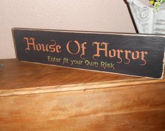 HOUSE of HORROR Halloween wood sign SCARRRRRY!!!!!