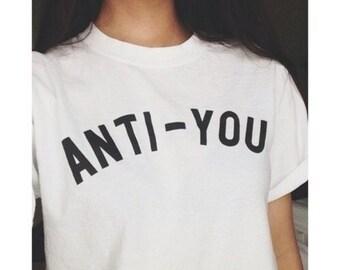 Tumblr Style White Tee Anti You All Sizes