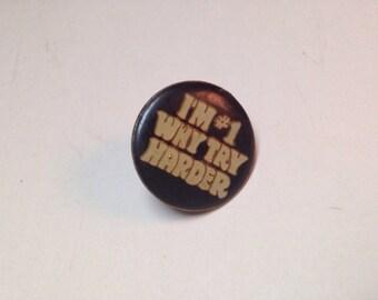 I'm #1 Why Try Harder Vintage Enamel Pin