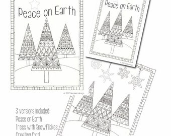 Peace on Earth - Coloring Page - 3 versions included, Greeting Card, Peace on Earth and Trees with snowflakes - PDF - Instant Download