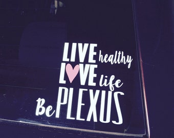 """Plexus Live Healthy Love Life Be Plexus Vinyl Car Accersory or Car Decal in White Permanent Vinyl Approx 5"""" Tall and 5-3/4"""" L"""