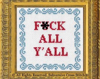 Subversive Cross Stitch PDF pattern: F*ck All Y'All