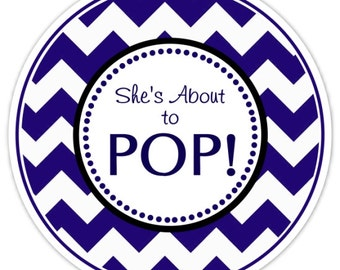 36 Baby Shower About to Pop labels, Navy Blue Chevron, She's About to Pop Stickers, Baby Shower Labels