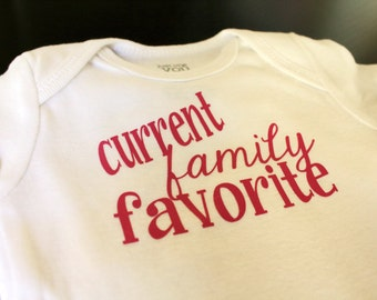 Current Family Favorite Onesie Infant Baby Bodysuit T-shirt Shower Gift New Baby Funny