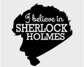Sherlock Holmes Decal Fandom Fan girl Fanboy I Believe in Sherlock Holmes