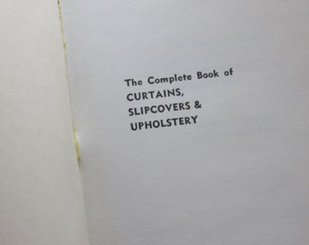 The Complete Book Of Curtains, Slipcovers and Upholstery/1962 Gramercy Publishing/Hardcover