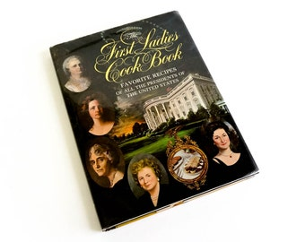 Vintage 1966 The First Ladies Cookbook HCDj VGC / Favorite Recipes of All the Presidents of the United States, Washington to Johnson