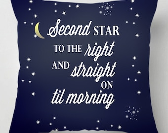 Second star to the right and straight on til morning Peter pan quote cushion /pillow