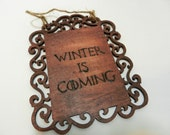 Winter Is Coming Wall Hanging