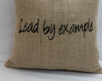 RTS Hand stencil burlap pillow inspirational 14 x 14 inches Lead by example