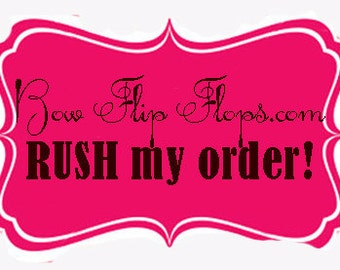 Add a RUSH to your Bow Flip flops order