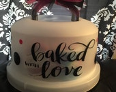 Cake and cupcake container- baked with love saying in black and fuchsia