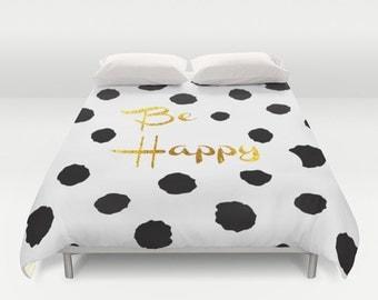 Polka duvet cover/Polka dots duvet/Be happy duvet cover/King duvet/Queen duvet/Gold duvet/Golden letters/Black and white duvet/Dorm bedding
