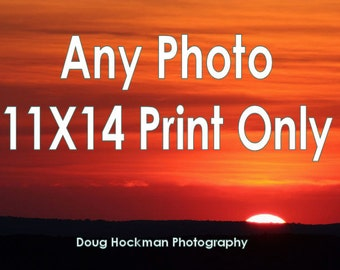 Fine Art Photography, Any Photo 11X14 Print Only, Wall Art