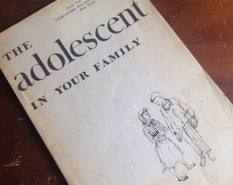 1955. The Adolescent in Your Family. U.S. Department of Health, Education and Welfare.