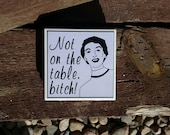 Not on the table Bitch Coaster Set - Set of 4 - Full Cork Bottom - Bitch Coasters - Smartass Coasters - Funny Coasters