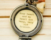 Your heart and my heart are very, very old friends - Women's Locket - Quote Locket - Best Friend Gift, Friendship Necklace