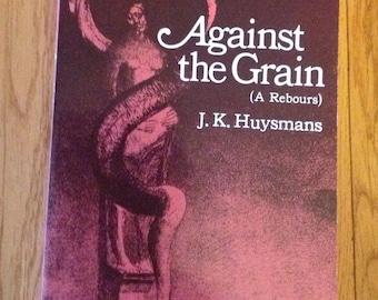 Vintage copy of Against The Grain by   J K Huysmans