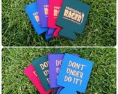 "Professional Rager Koozie in Durable Neoprene with ""Don't Under Do It"" Motto"