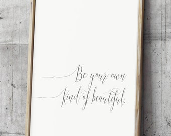 Art Print Be Your Own Kind of Beautiful Poster