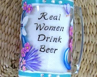 Real Women Drink Beer Mug Glass Hand Painted Wine Beer Mug for Women