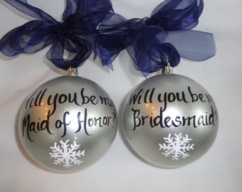 SNOWFLAKE Will You Be My Bridesmaid Ornaments - Hand Painted Personalized Bridesmaid Ornaments - Bridesmaid Ornaments - Bridal Ornaments