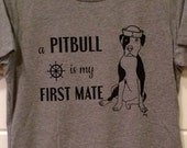 A Pitbull is My First Mate - Unisex Tee