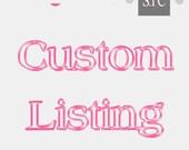 Custom listing for Amanda R
