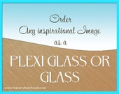 Order any image Printed on Plexi Glass or Glass, Custom Print Ready to hang, Contomporary Beach Decor, Office, Gift, Large Print , Beautiful