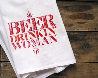 Beer Drinkin Woman Cotton Kitchen Towel Bar Mop Hostess Housewarming Southern Wedding Kitchen Towels Funny Gift under 20 Dollars
