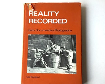 Documentary Photography History - REALITY RECORDED  by Gail Buckland - 1974 Graphic Society Greenwich CT - 1st Edition -