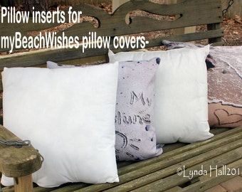 Pillow Insert for myBeachWishes Pillow covers- pillow stuffing, 16x16,18x18, 20x20, insert for photo pillow cover