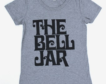 The Bell Jar WOMENS T-Shirt  - Available in S M L XL and three colors  -  sylvia plath