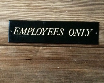 Employees Only Vintage Metal Sign Black & White