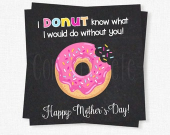 Mother's Day Gift Tag, Gift Tags for Mom, Donut Know What I Would Do Without You, Donut Gift Tag Printable INSTANT DOWNLOAD