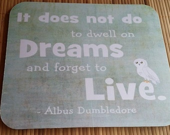 Harry Potter Quote Mouse Pad, It does not do to dwell on dreams and forget to live, Albus Dumbledore Quote Mouse Pad, Hedwig Mouse Pad