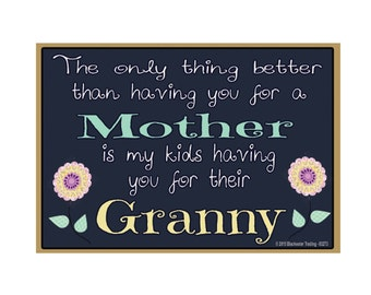 "Only Thing Better Than Having You As a Mother..Granny Sentiment Loving Fridge Refrigerator Magnet 3.5"" X 2.5"""